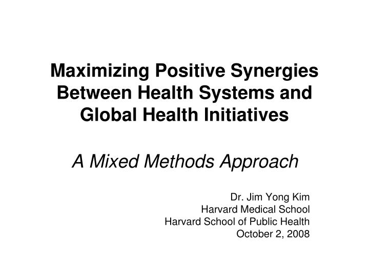 Maximizing Positive Synergies Between Health Systems and Global Health Initiatives