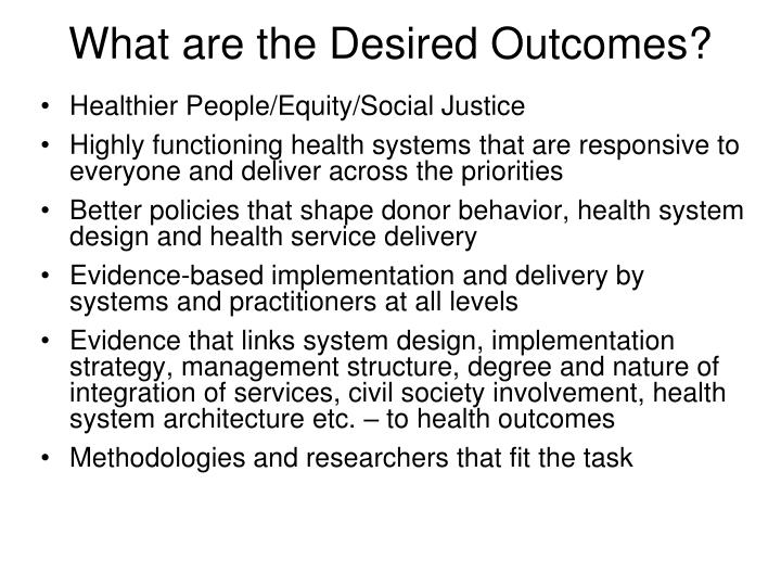 What are the desired outcomes