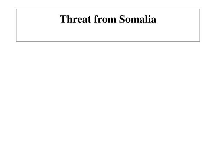 Threat from Somalia
