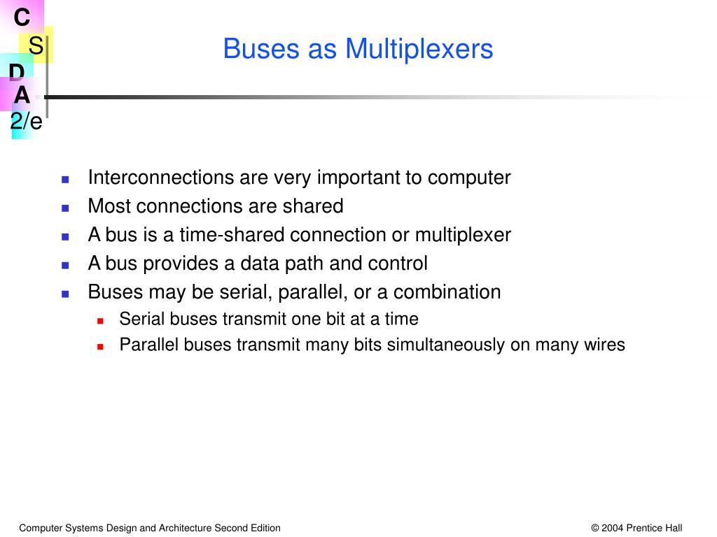 Buses as Multiplexers
