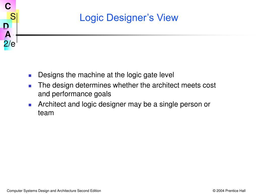 Logic Designer's View