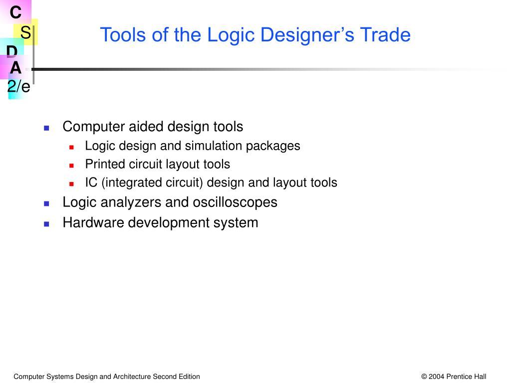 Tools of the Logic Designer's Trade