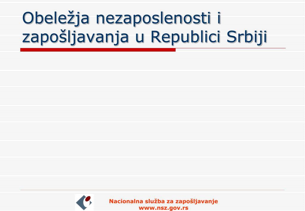 Obeležja nezaposlenosti i zapošljavanja u Republici Srbiji
