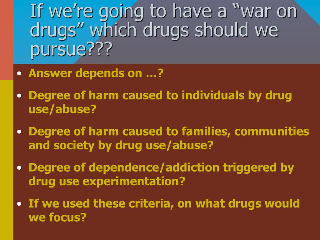"If we're going to have a ""war on drugs"" which drugs should we pursue???"