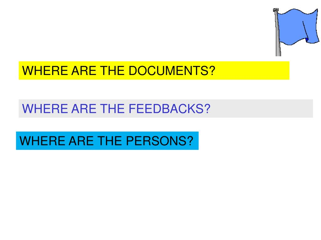 WHERE ARE THE DOCUMENTS?
