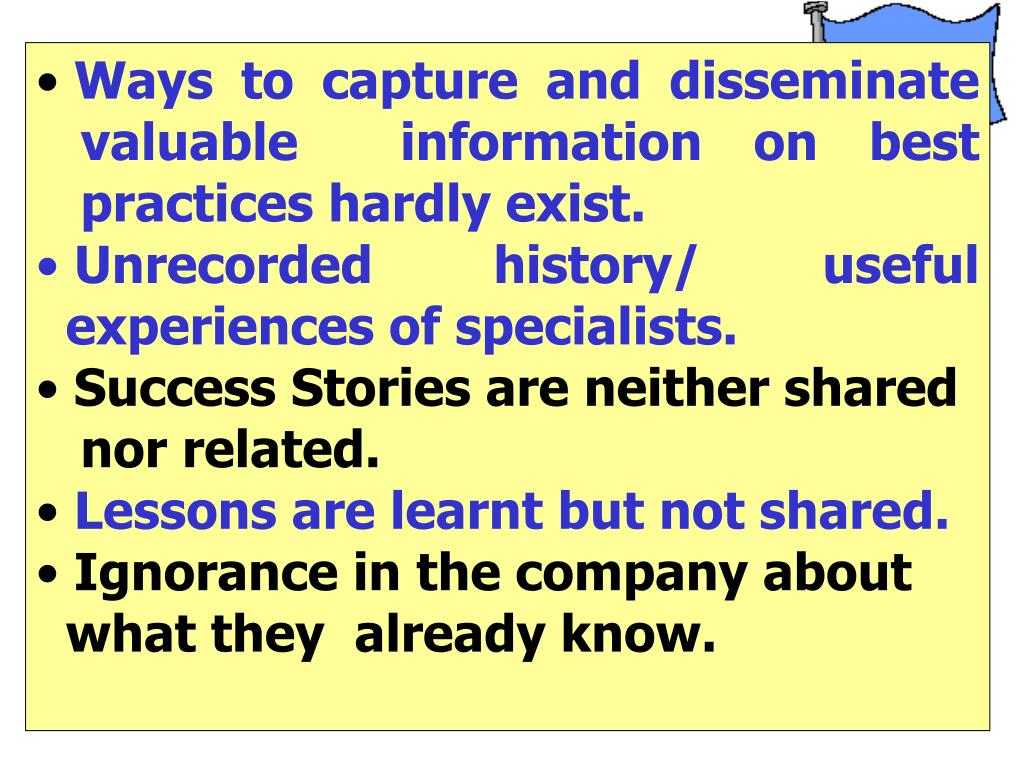 Ways to capture and disseminate