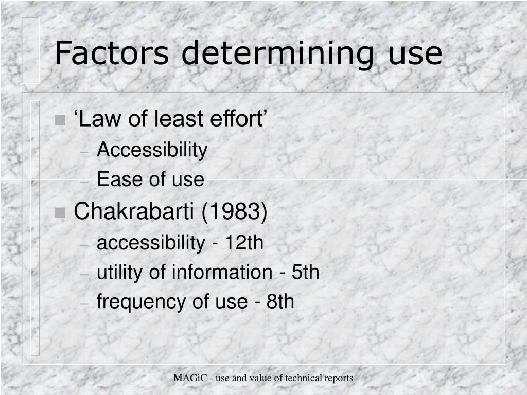 Factors determining use