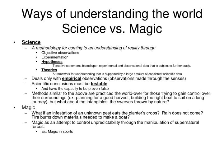 Ways of understanding the world science vs magic