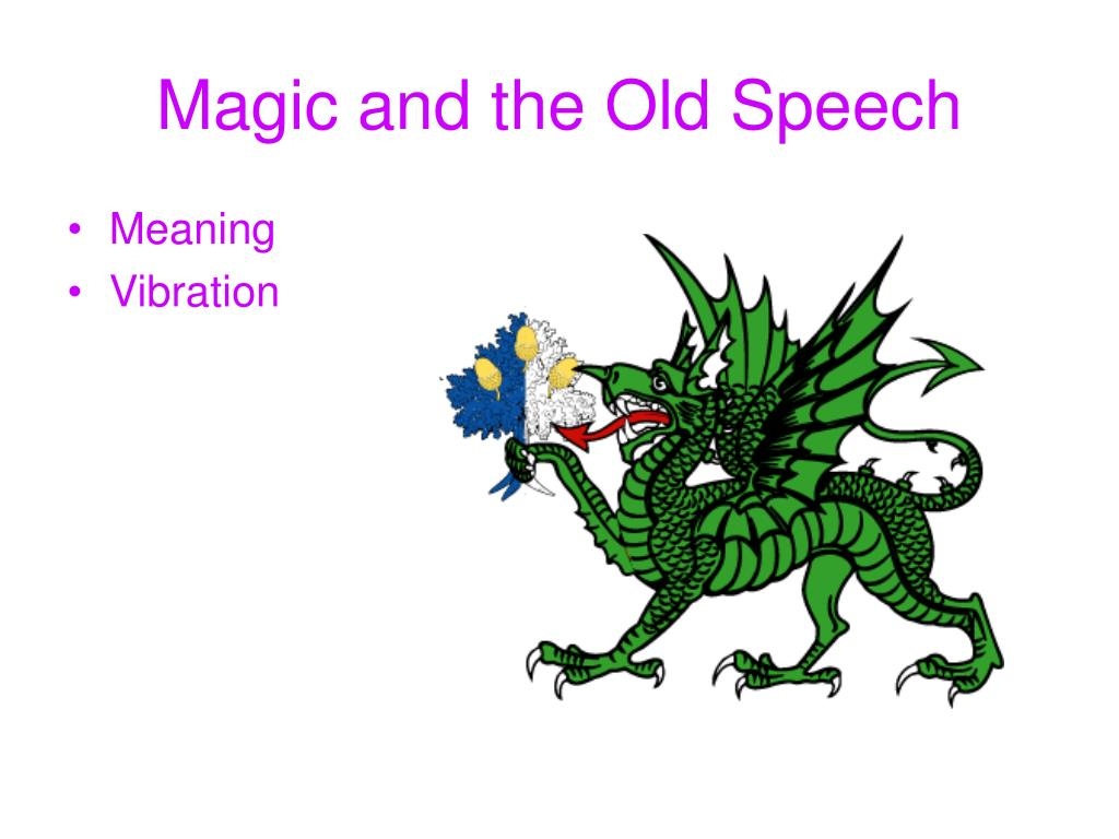 Magic and the Old Speech