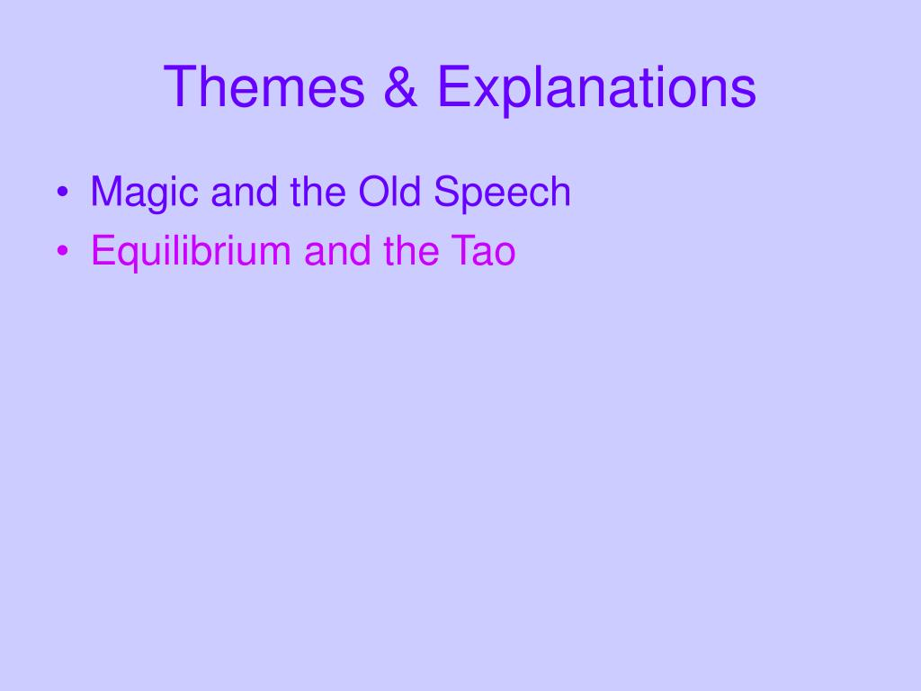 Themes & Explanations