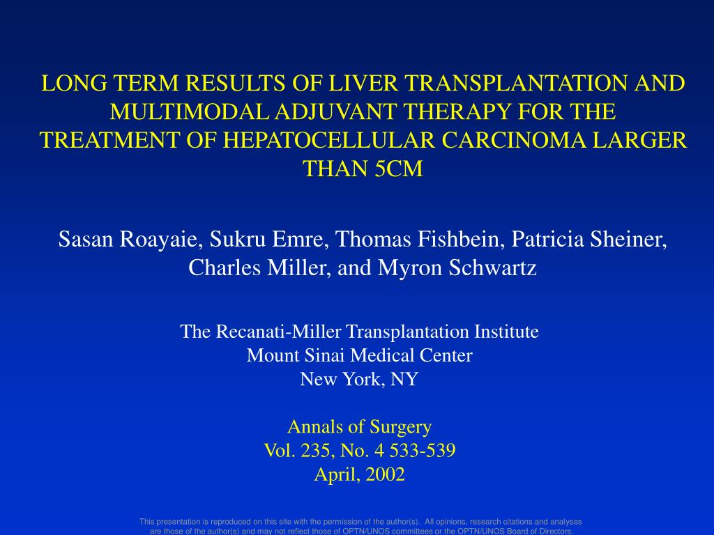 LONG TERM RESULTS OF LIVER TRANSPLANTATION AND MULTIMODAL ADJUVANT THERAPY FOR THE TREATMENT OF HEPATOCELLULAR CARCINOMA LARGER THAN 5CM