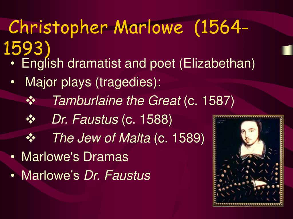 Christopher Marlowe  (1564-1593)
