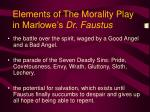 elements of the morality play in marlowe s dr faustus