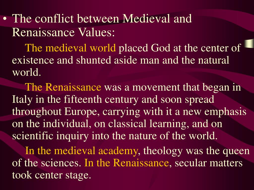 The conflict between Medieval and Renaissance Values: