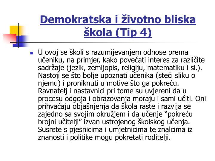 Demokratska i životno bliska škola (Tip 4)