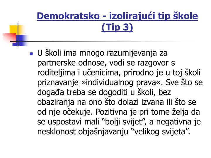Demokratsko - izolirajući tip škole (Tip 3)