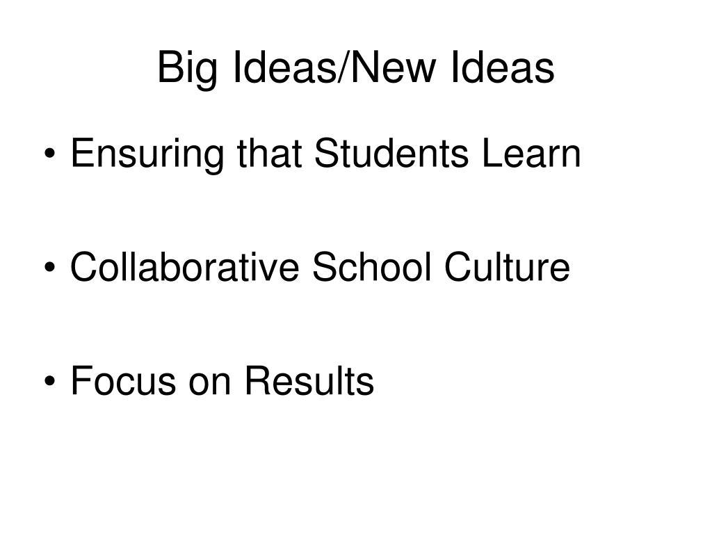 Big Ideas/New Ideas
