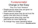 fundamentalist change is not easy