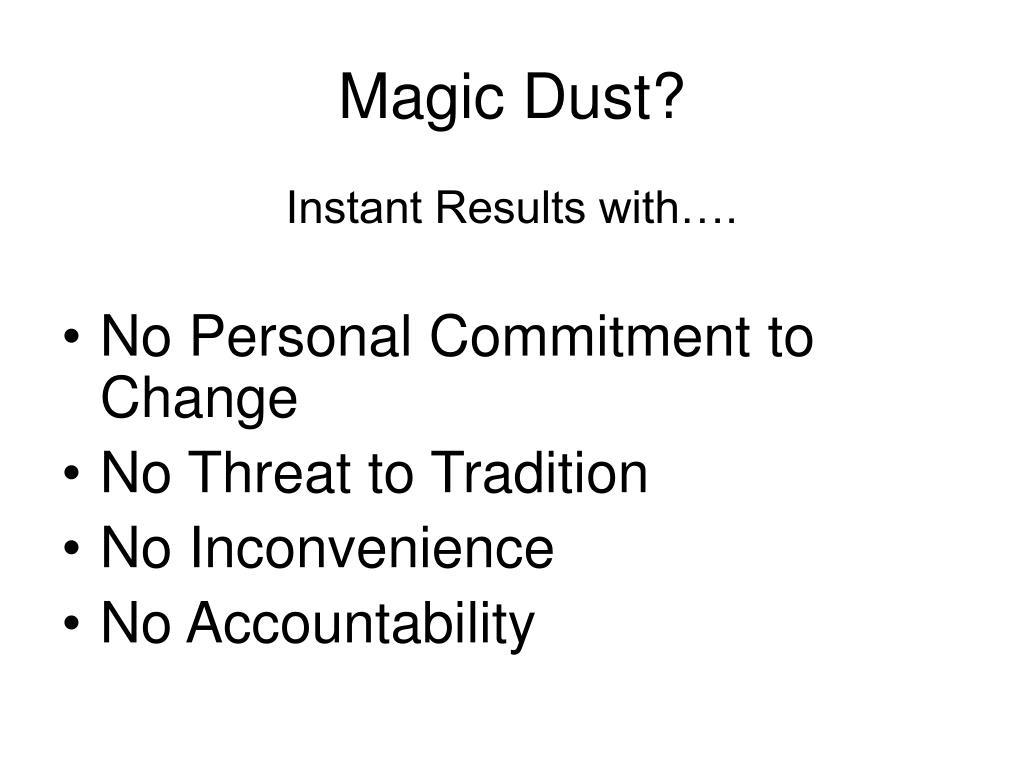 Magic Dust?