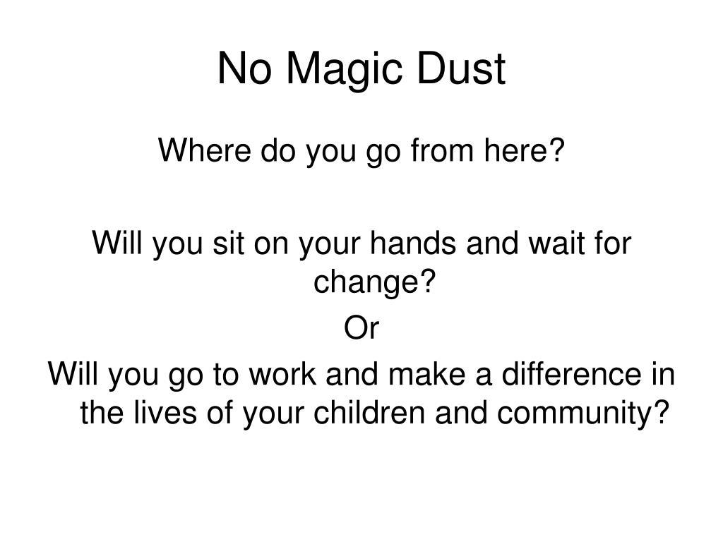 No Magic Dust