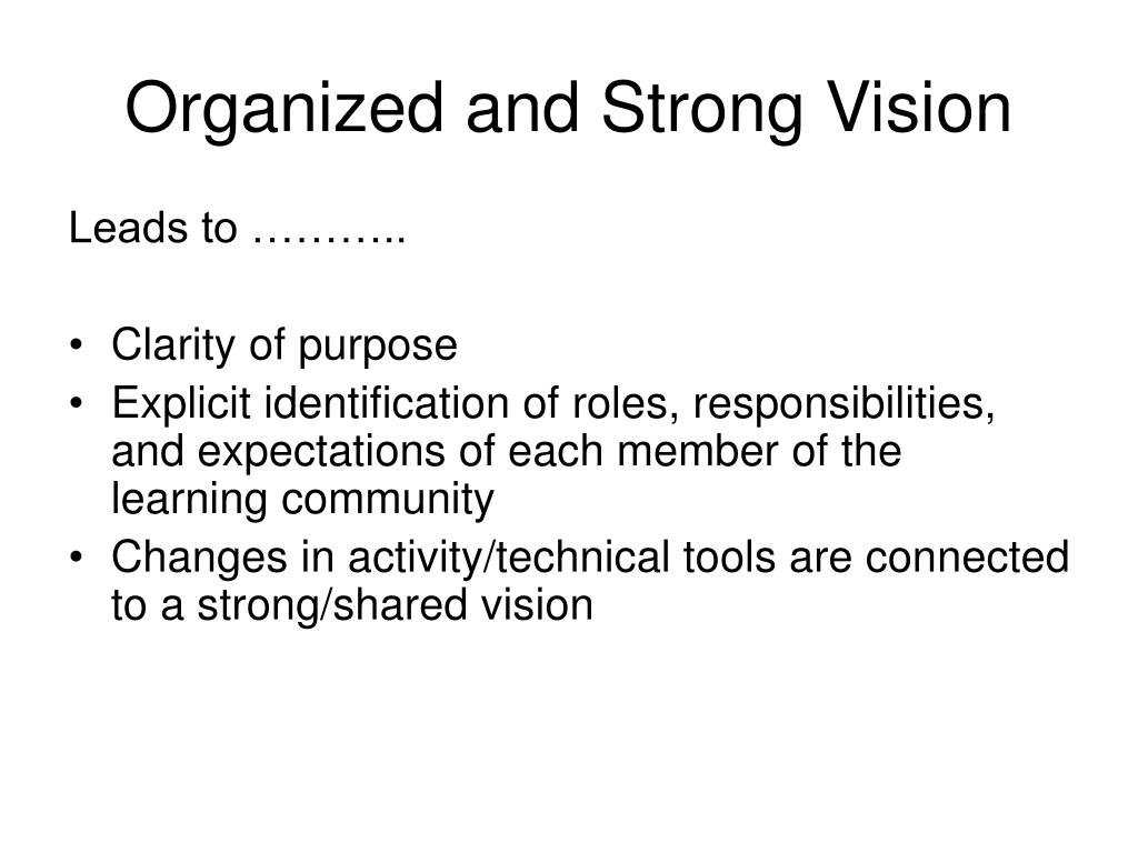 Organized and Strong Vision