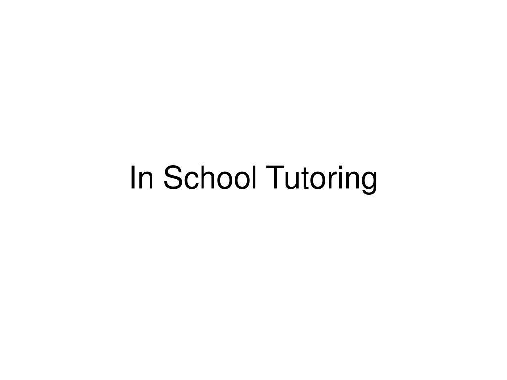 In School Tutoring