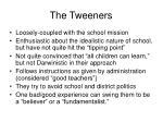 the tweeners