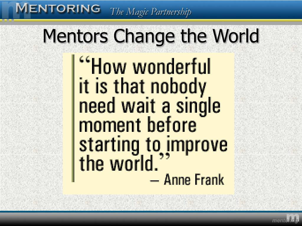 Mentors Change the World