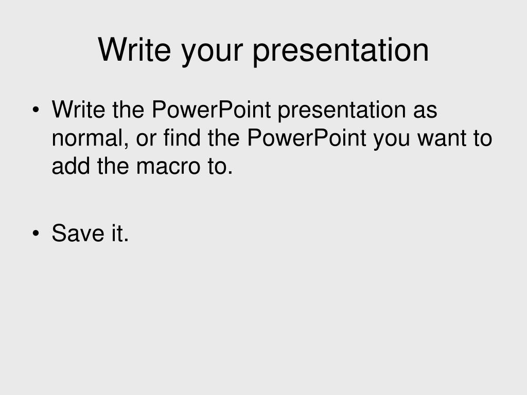 Write your presentation