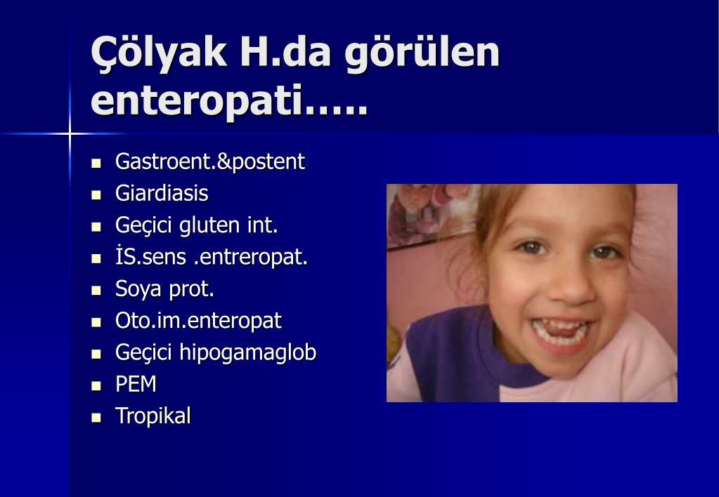 Çölyak H.da görülen enteropati…..