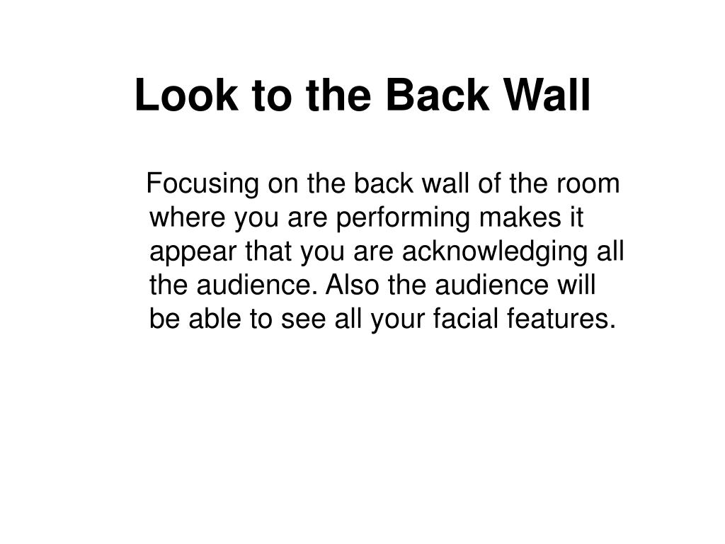 Look to the Back Wall