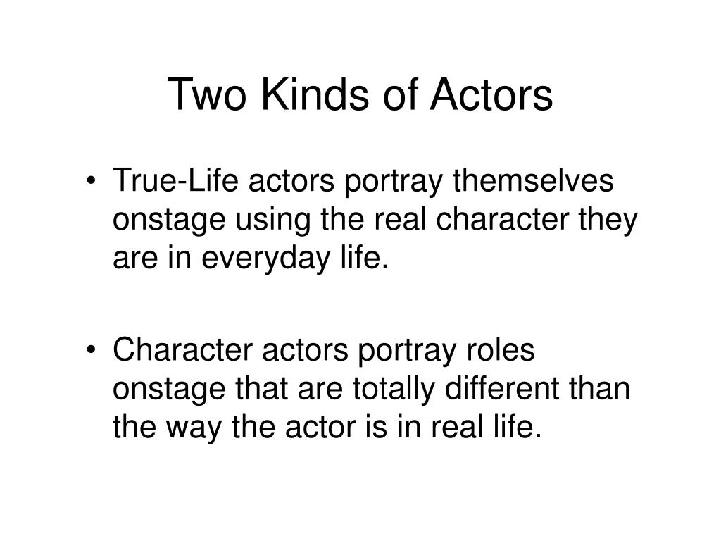 Two Kinds of Actors