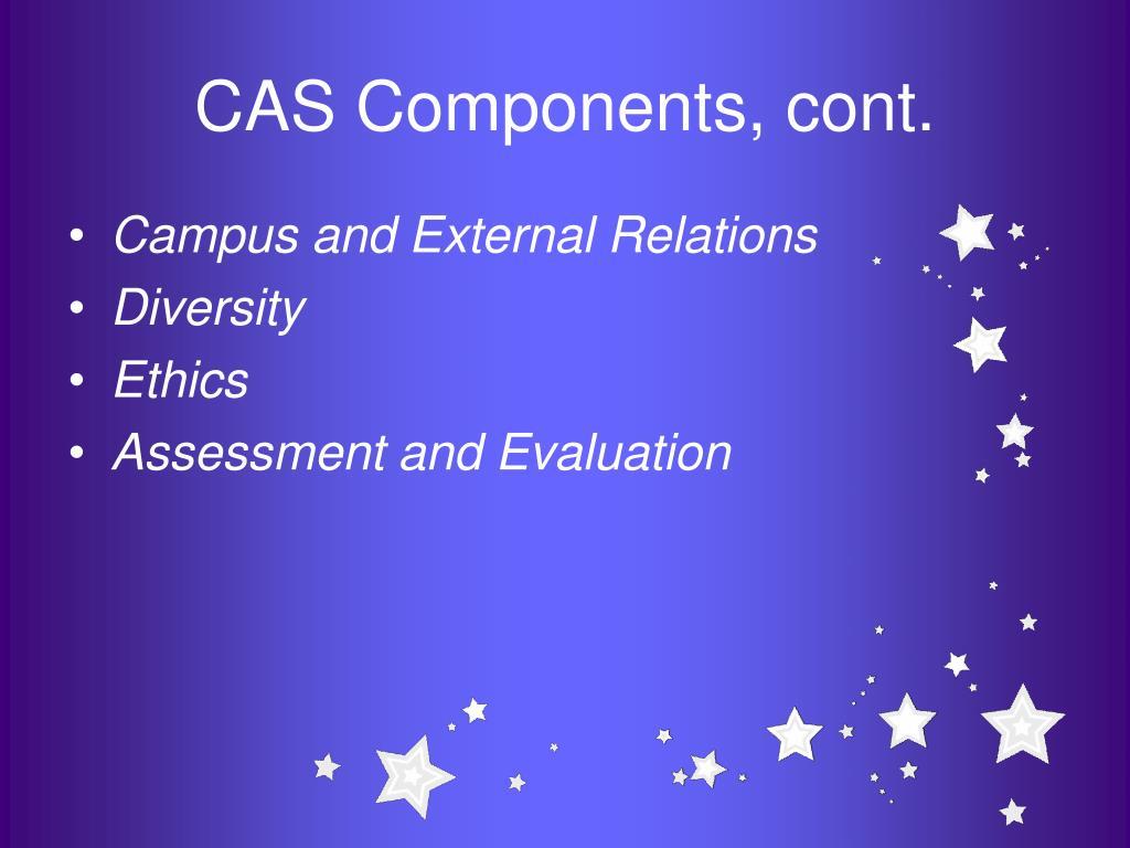 CAS Components, cont.