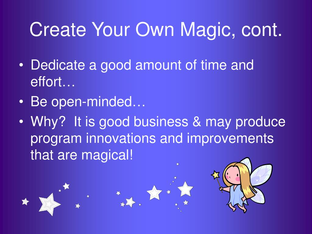 Create Your Own Magic, cont.