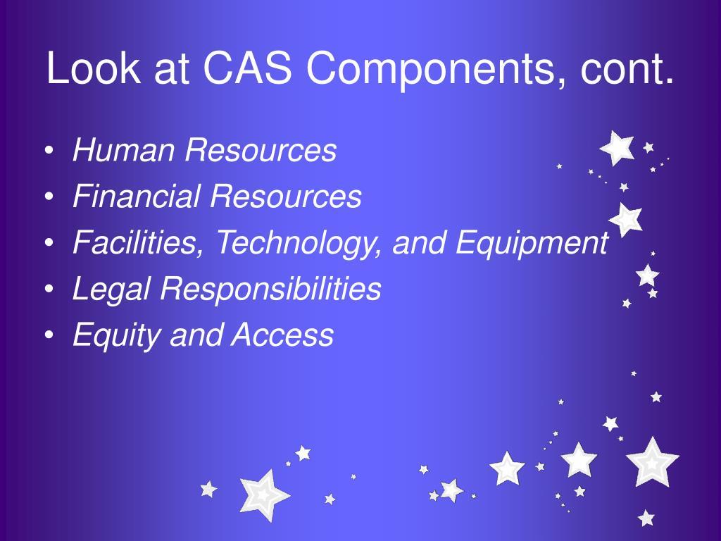 Look at CAS Components, cont.