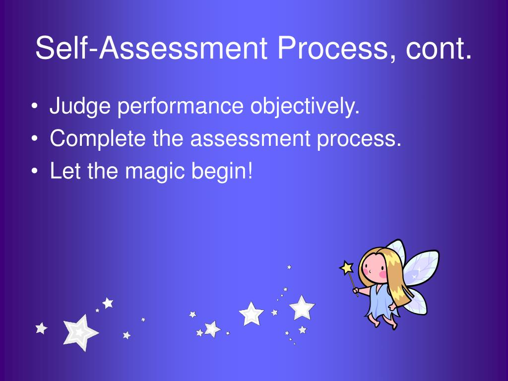 Self-Assessment Process, cont.