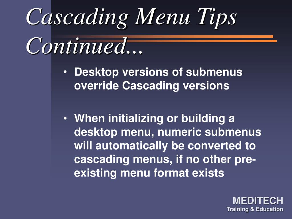 Cascading Menu Tips Continued...