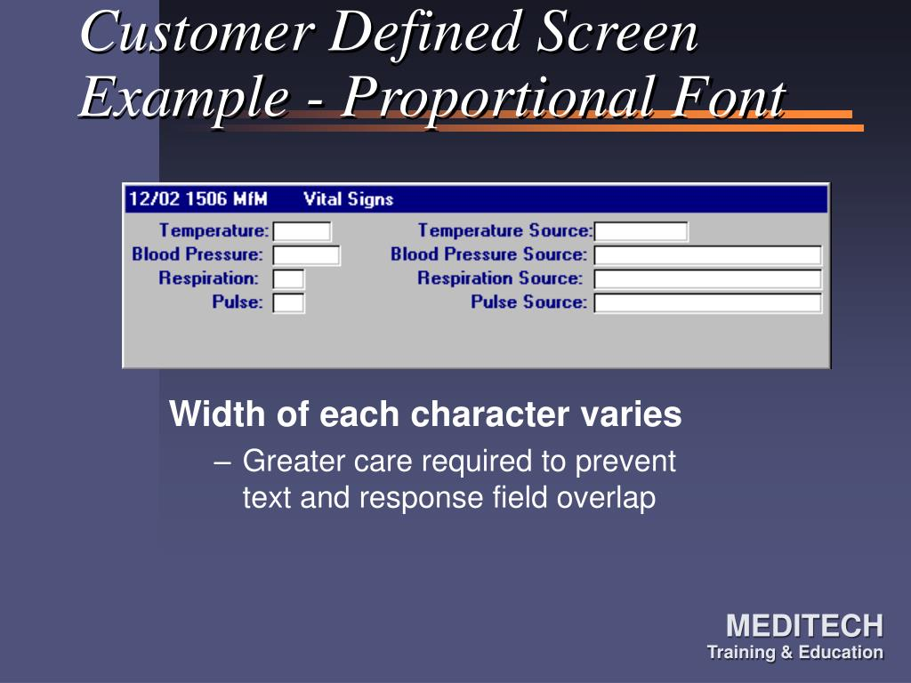 Customer Defined Screen Example - Proportional Font