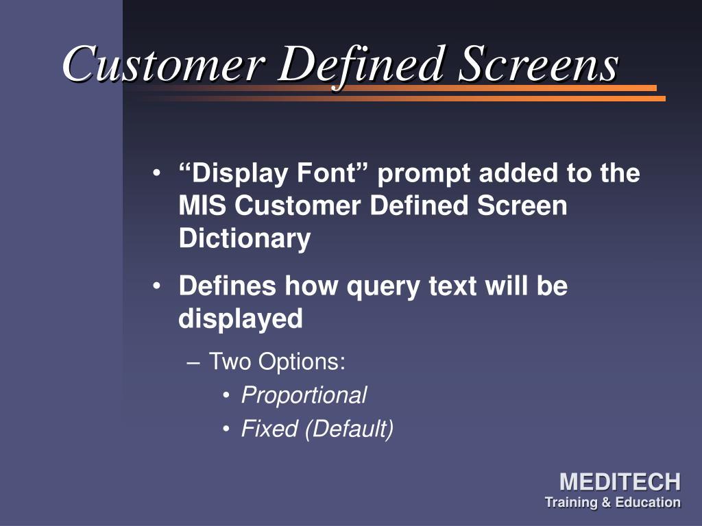 Customer Defined Screens