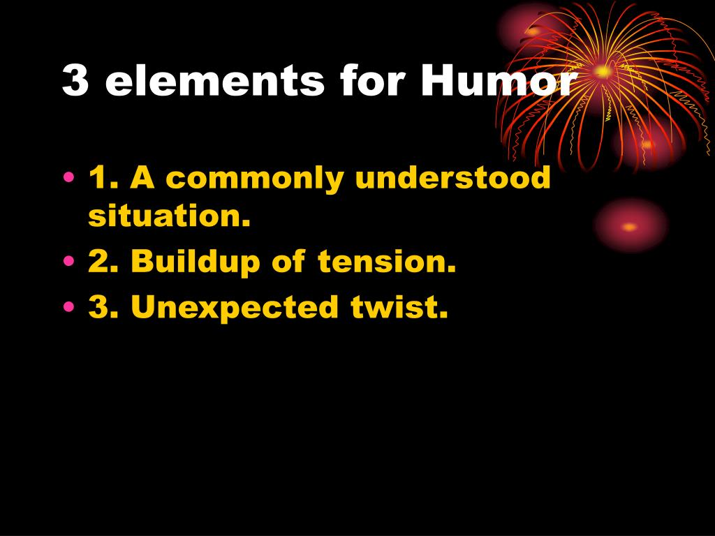 3 elements for Humor