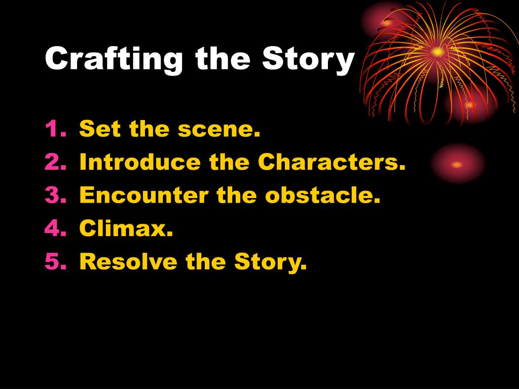 Crafting the Story