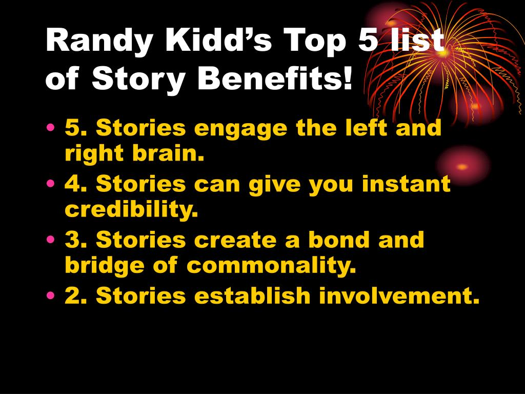Randy Kidd's Top 5 list of Story Benefits!