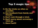 top 5 magic tips