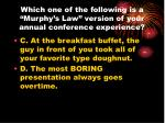 which one of the following is a murphy s law version of your annual conference experience49