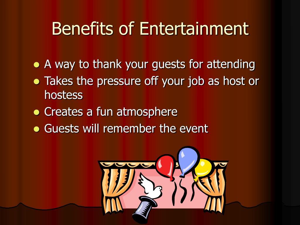 Benefits of Entertainment