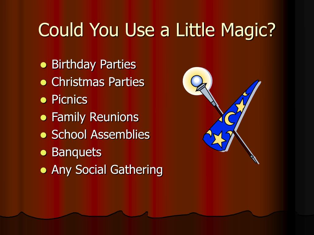 Could You Use a Little Magic?