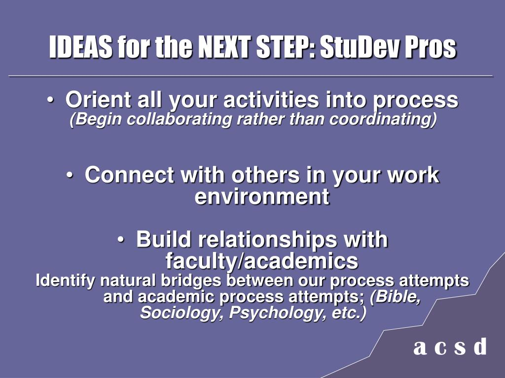 IDEAS for the NEXT STEP: StuDev Pros