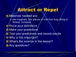 attract or repel