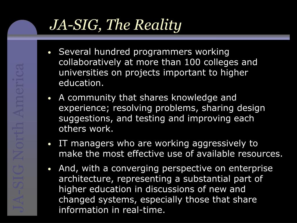JA-SIG, The Reality