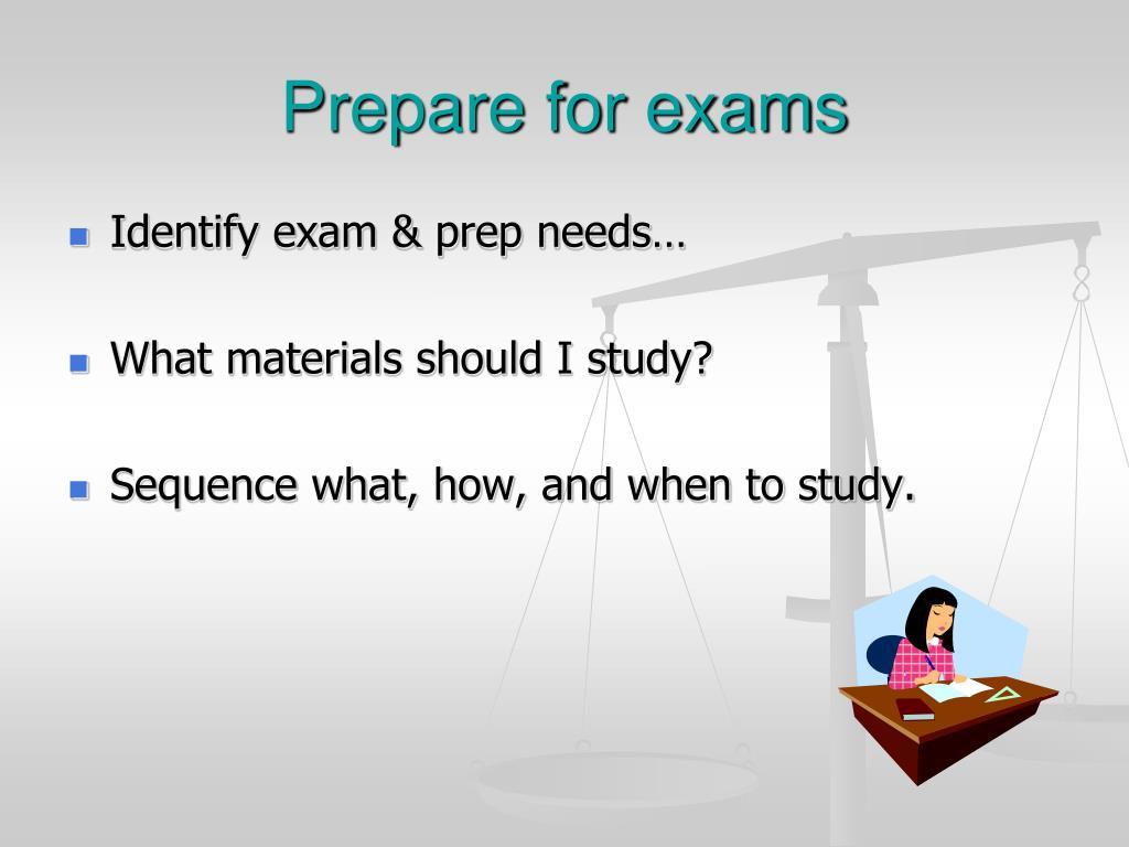 Prepare for exams